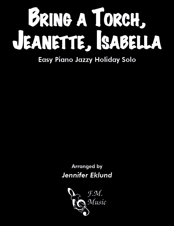 Bring a Torch, Jeanette, Isabella (Easy Jazz Piano)