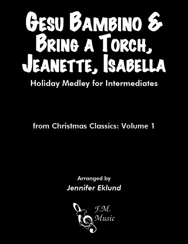 Gesu Bambino & Bring a Torch, Jeanette, Isabella (Intermediate Piano)