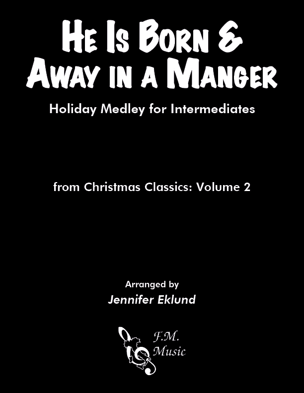 He Is Born & Away in a Manger Medley (Intermediate Piano)