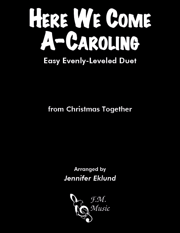 Here We Come A-Caroling (Easy Piano Duet)