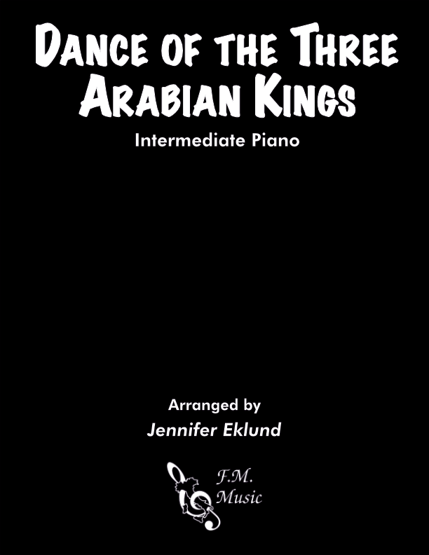Dance of the Three Arabian Kings (Intermediate Piano)