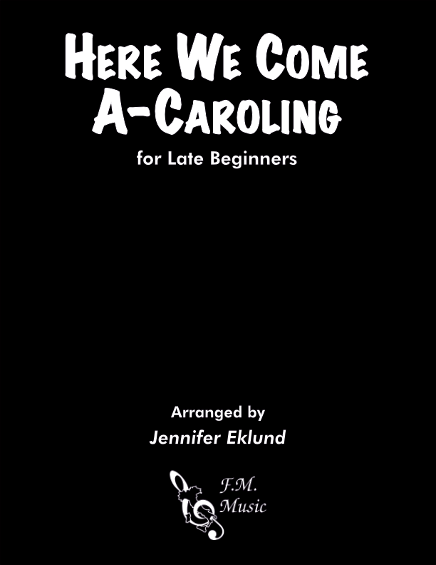 Here We Come A-Caroling (Late Beginners)