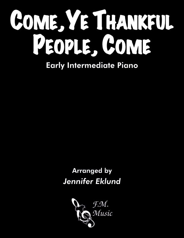 Come, Ye Thankful People, Come (Early Intermediate Piano)