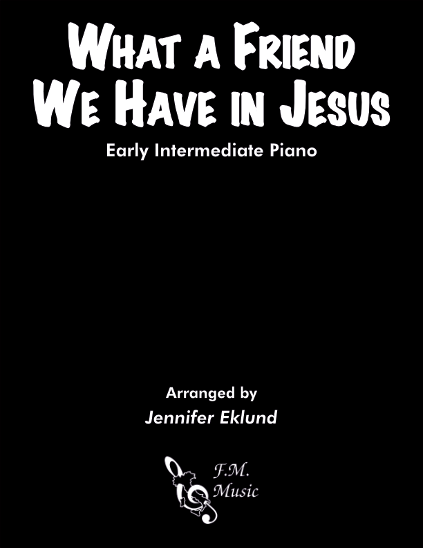 What a Friend We Have in Jesus (Early Intermediate Piano)
