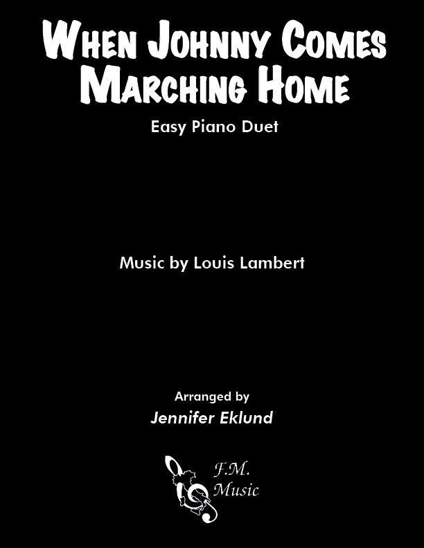 When Johnny Comes Marching Home (Easy Piano Duet)