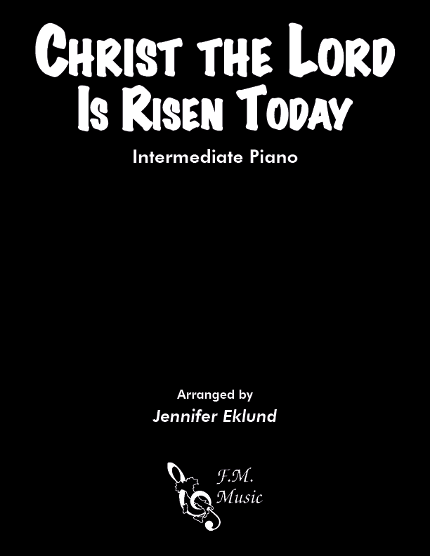 Christ the Lord Is Risen Today (Intermediate Piano)