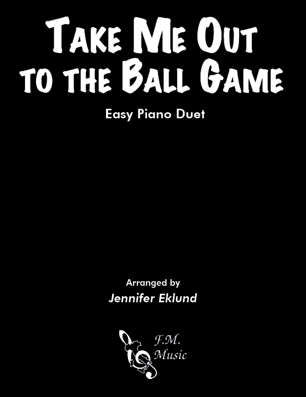 Take Me Out to the Ball Game (Easy Piano Duet)
