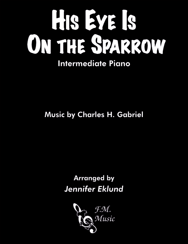 His Eye Is on the Sparrow (Intermediate Piano)