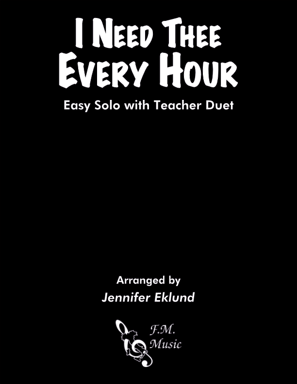 I Need Thee Every Hour (Easy Piano with Duet)