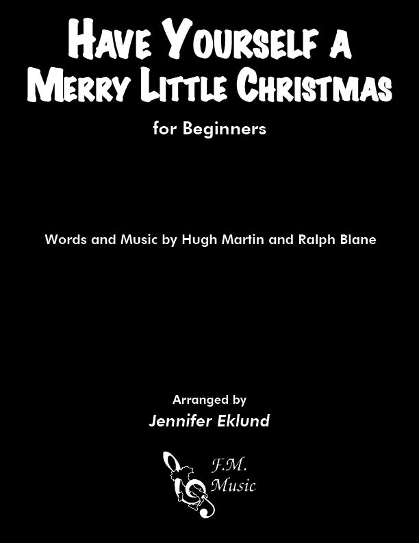 Have Yourself A Merry Little Christmas (Late Beginners)