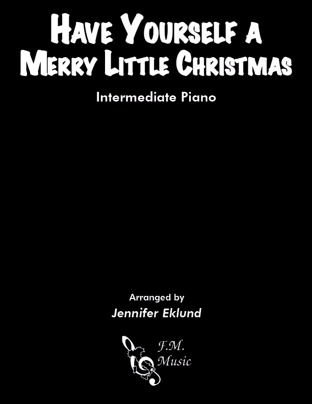 Have Yourself A Merry Little Christmas (Intermediate Lyrical Piano)