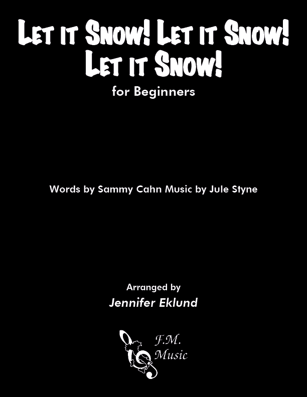 Let It Snow! Let It Snow! Let It Snow! (for Beginners)