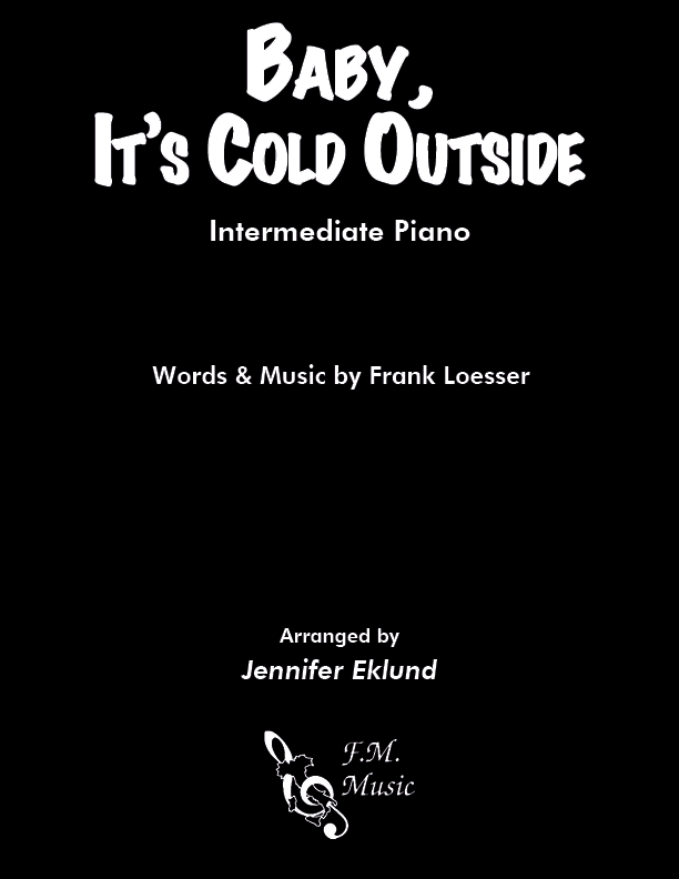 Baby, It's Cold Outside (Intermediate Piano)