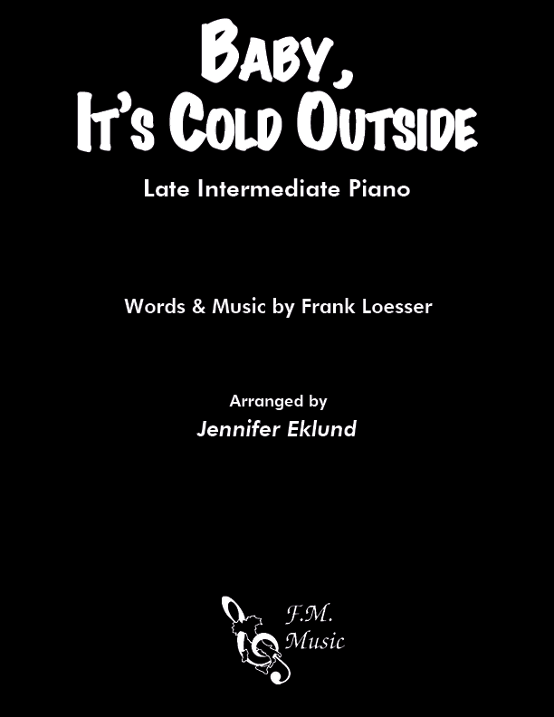 Baby, It's Cold Outside (Late Intermediate Piano)