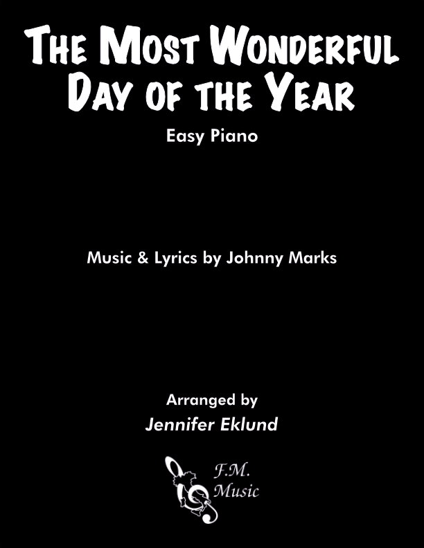 The Most Wonderful Day of the Year (Easy Piano)