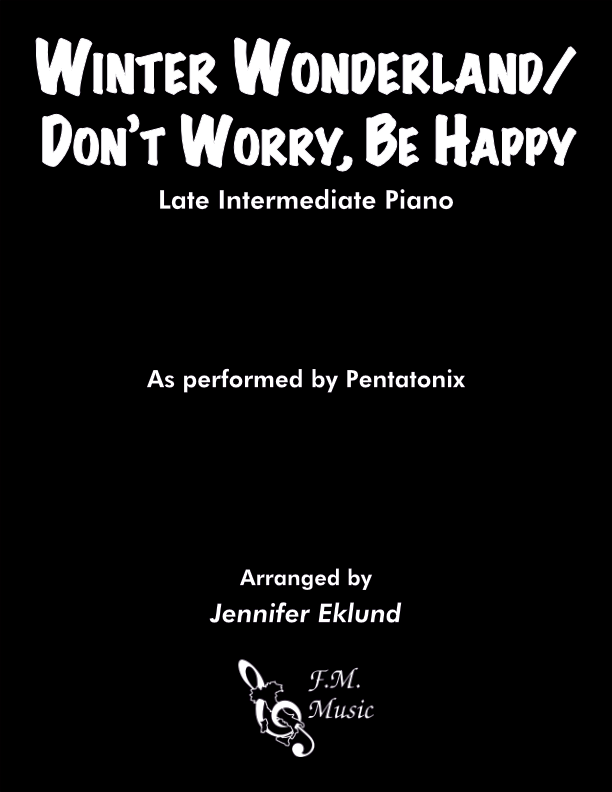 Winter Wonderland/Don't Worry, Be Happy (Late Intermediate Piano)