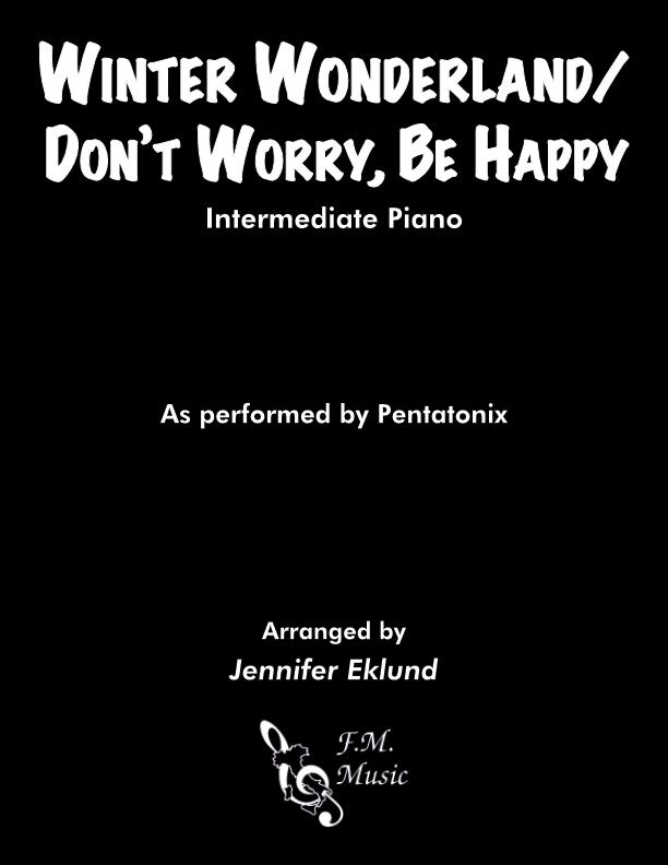Winter Wonderland/Don't Worry, Be Happy (Intermediate Piano)
