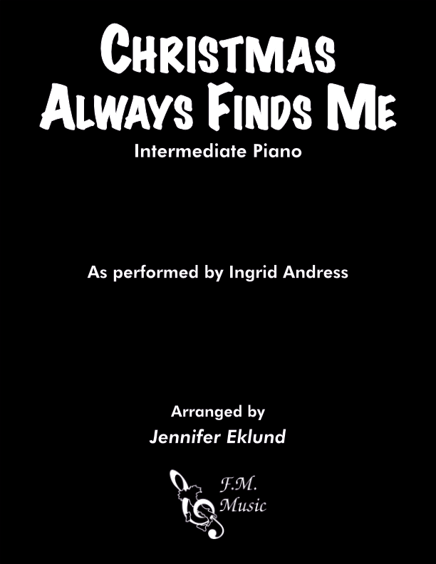 Christmas Always Finds Me (Intermediate Piano)
