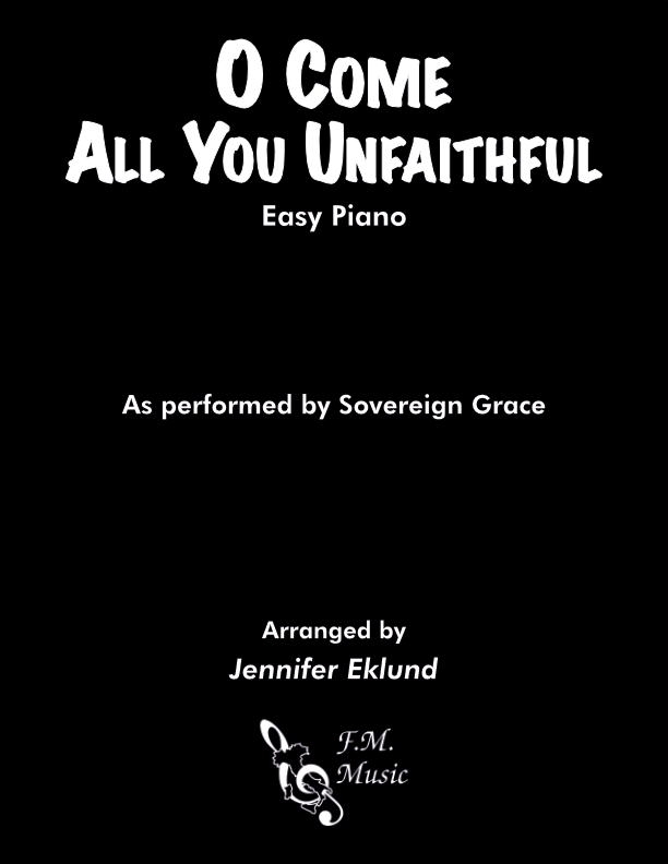 O Come All You Unfaithful (Easy Piano)