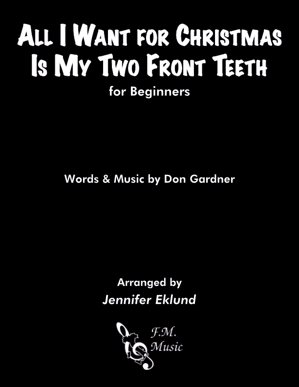 All I Want for Christmas Is My Two Front Teeth (for Beginners)