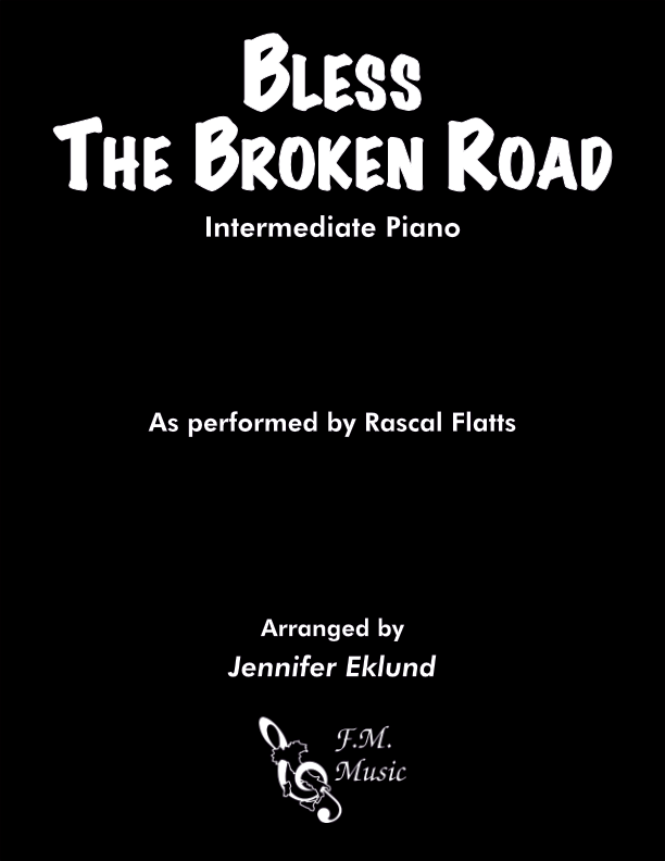 Bless The Broken Road (Intermediate Piano)