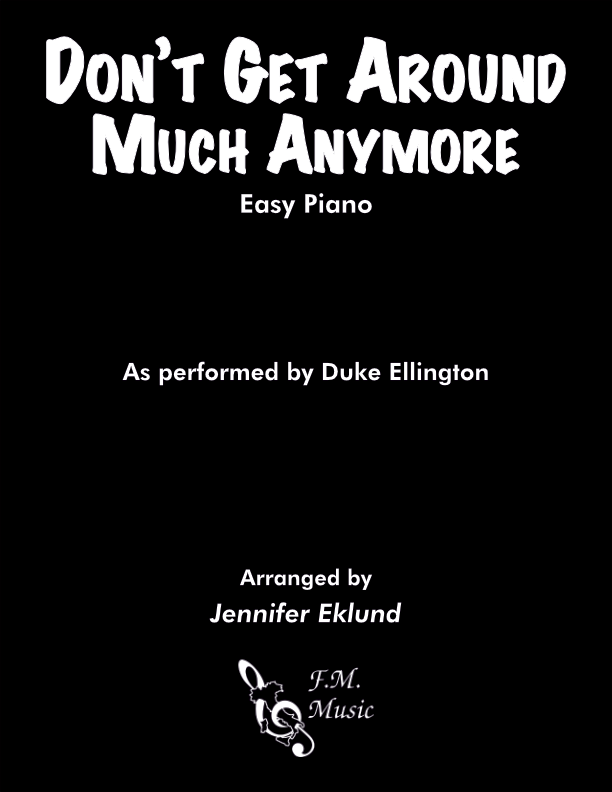 Don't Get Around Much Anymore (Easy Piano)