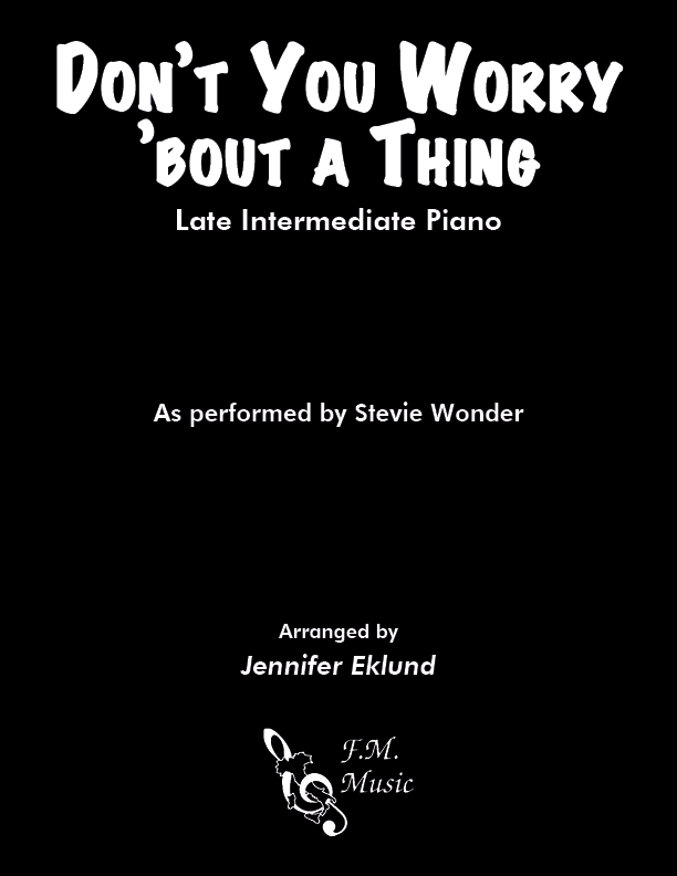 Don't You Worry 'bout a Thing (Late Intermediate Piano)
