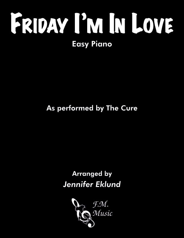 Friday I'm In Love (Easy Piano)