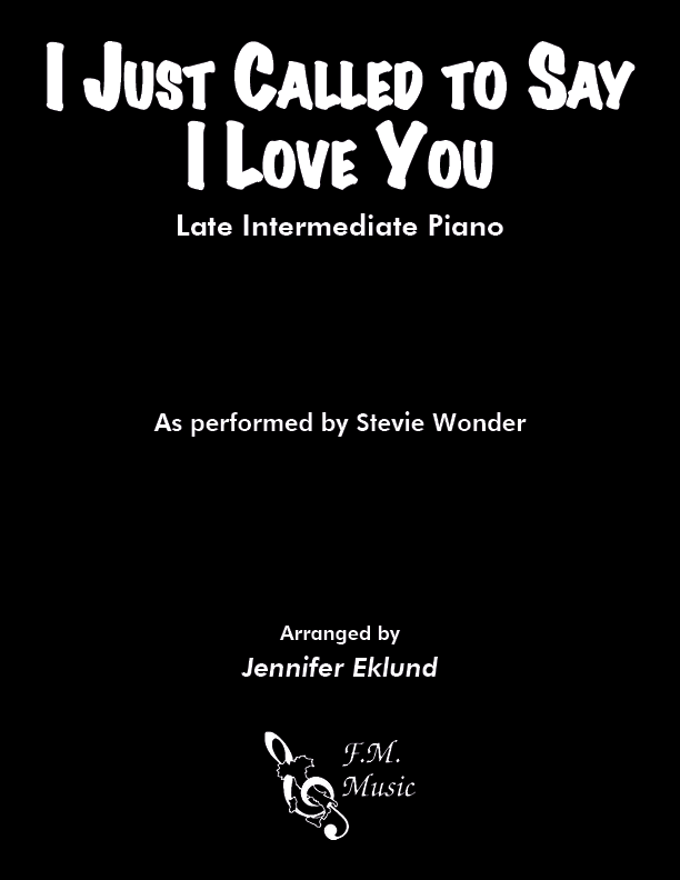 I Just Called To Say I Love You (Late Intermediate Piano)
