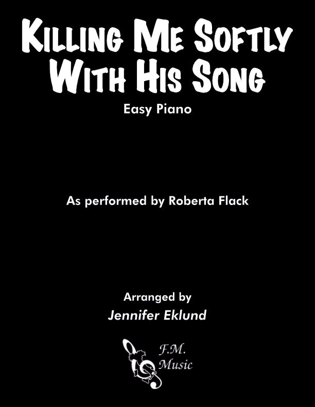 Killing Me Softly With His Song (Easy Piano)