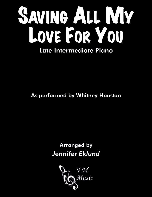 Saving All My Love For You (Late Intermediate Piano)
