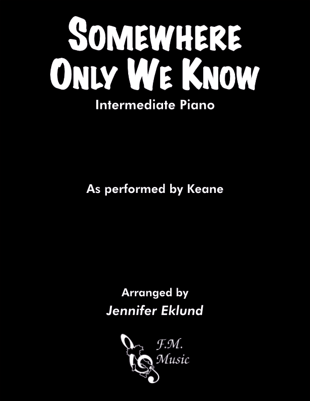 Somewhere Only We Know (Intermediate Piano)