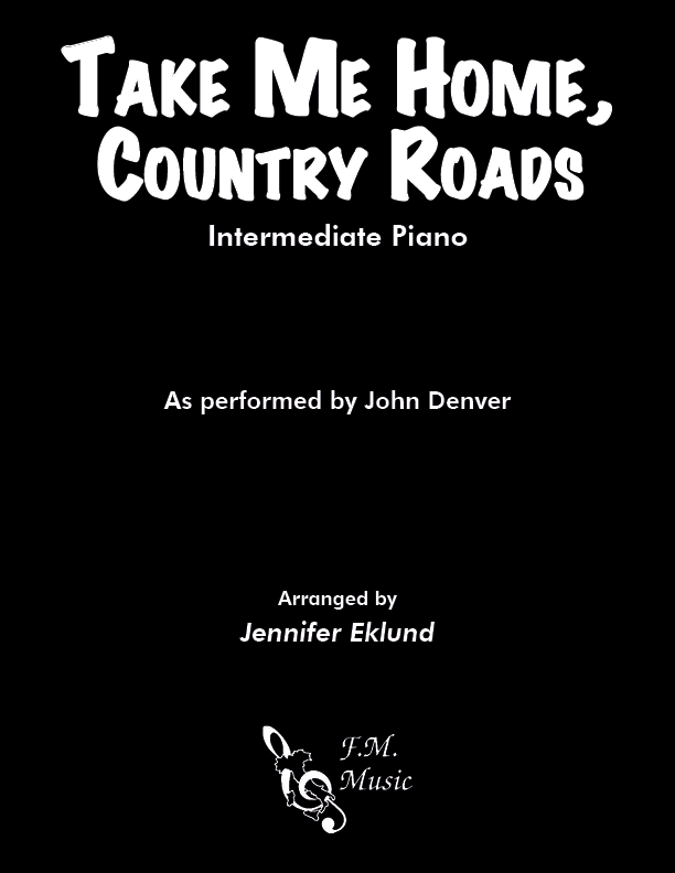 Take Me Home, Country Roads (Intermediate Piano)
