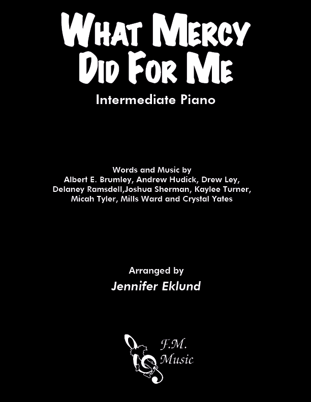 What Mercy Did For Me (Intermediate Piano)