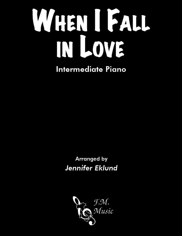 When I Fall In Love (Intermediate Piano)
