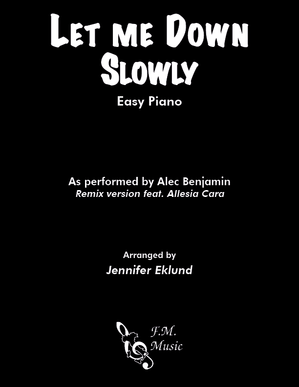 Let Me Down Slowly (Easy Piano)