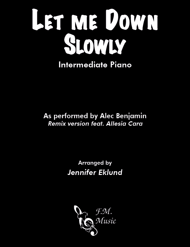 Let Me Down Slowly (Intermediate Piano)