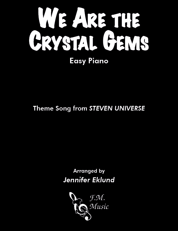 We Are the Crystal Gems (Steven Universe Theme) (Easy Piano)