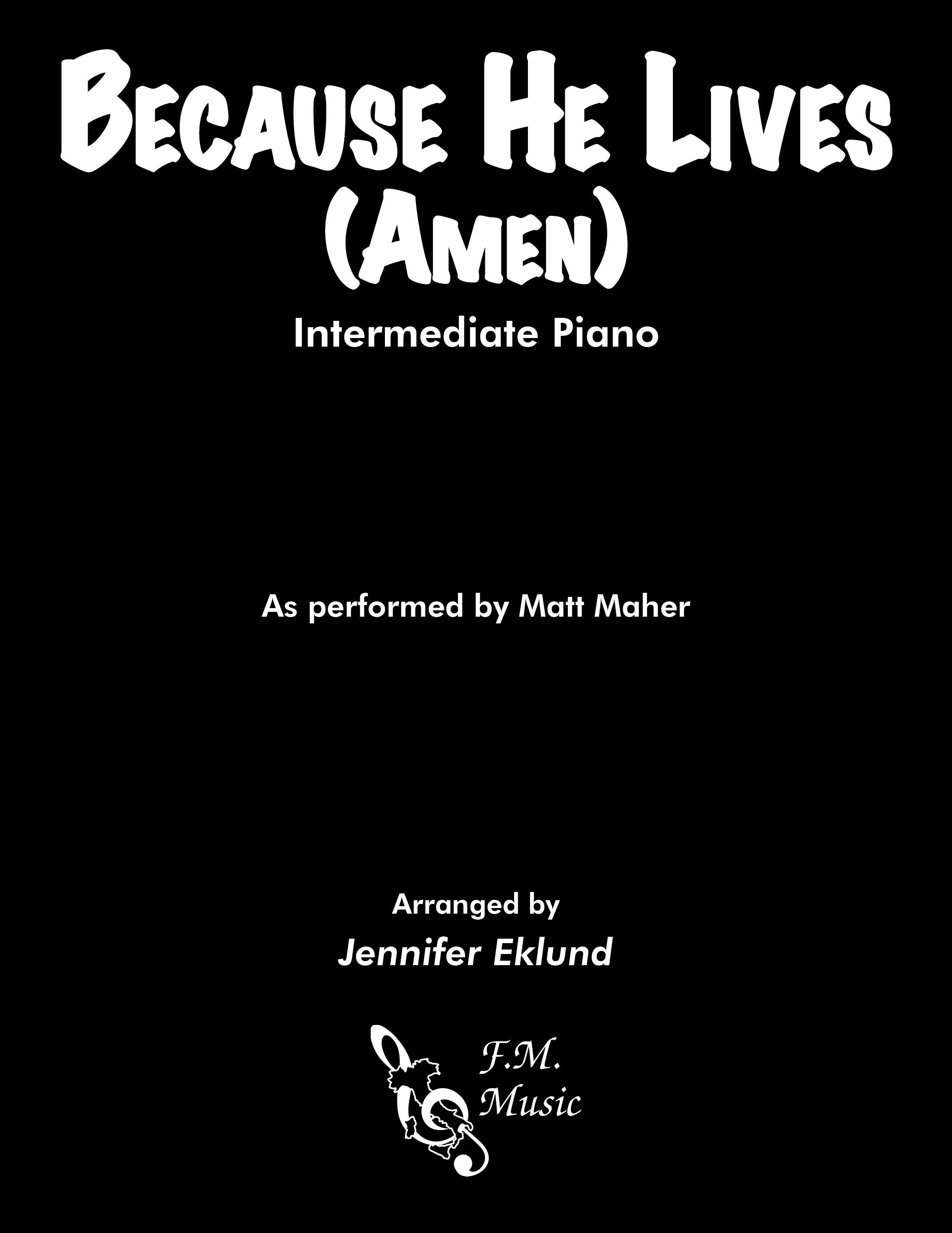 Because He Lives, Amen (Intermediate Piano)