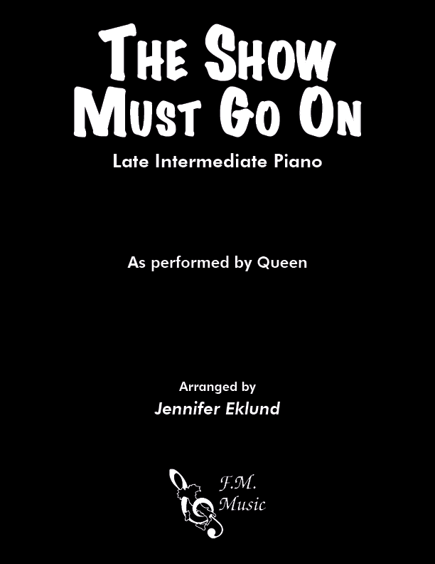 The Show Must Go On (Late Intermediate Piano)