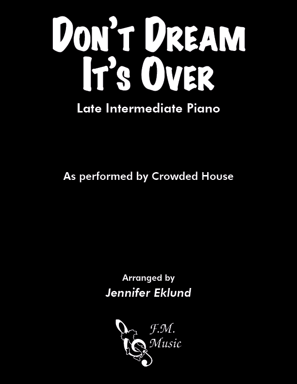 Don't Dream It's Over (Late Intermediate Piano)