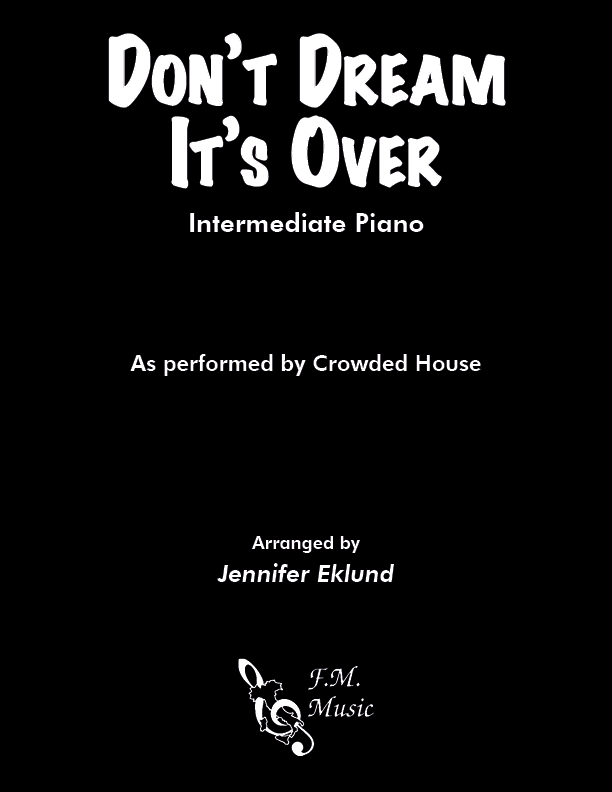 Don't Dream It's Over (Intermediate Piano)