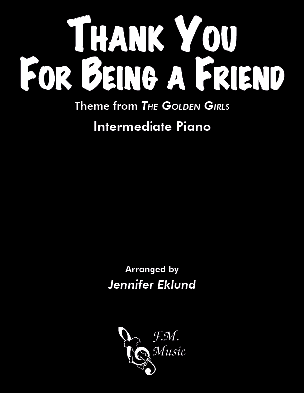 Thank You for Being a Friend (from The Golden Girls) (Intermediate Piano)