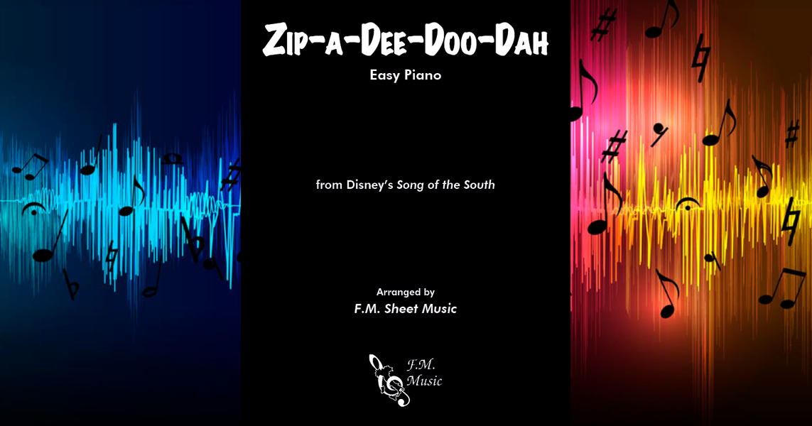 Zip-A-Dee-Doo-Dah (Easy Piano) By Disney - F M  Sheet Music - Pop