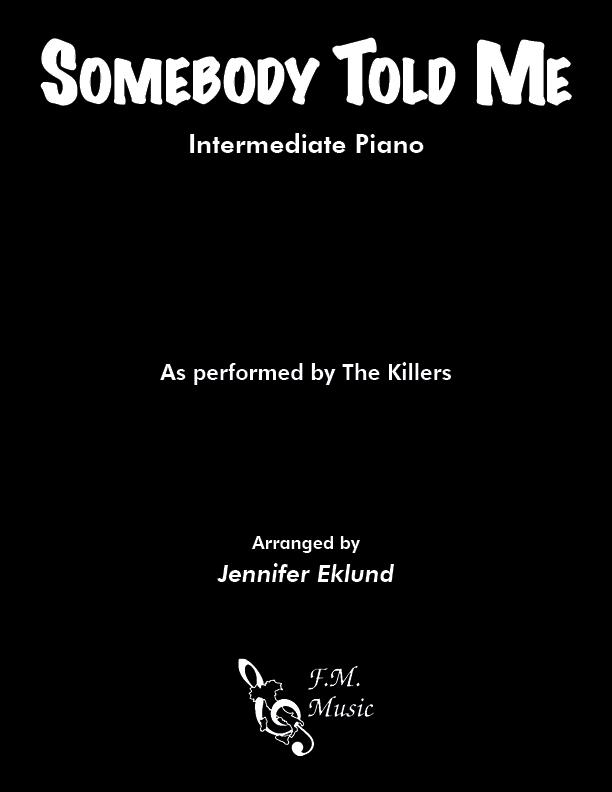 Somebody Told Me (Intermediate Piano)