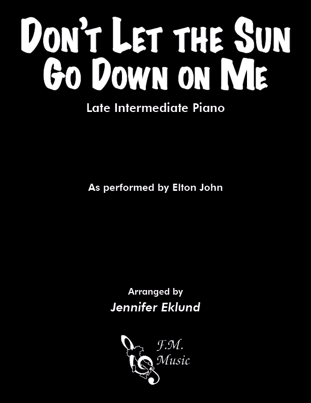 Don't Let the Sun Go Down On Me (Late Intermediate Piano)