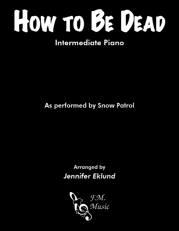 How To Be Dead (Intermediate Piano)
