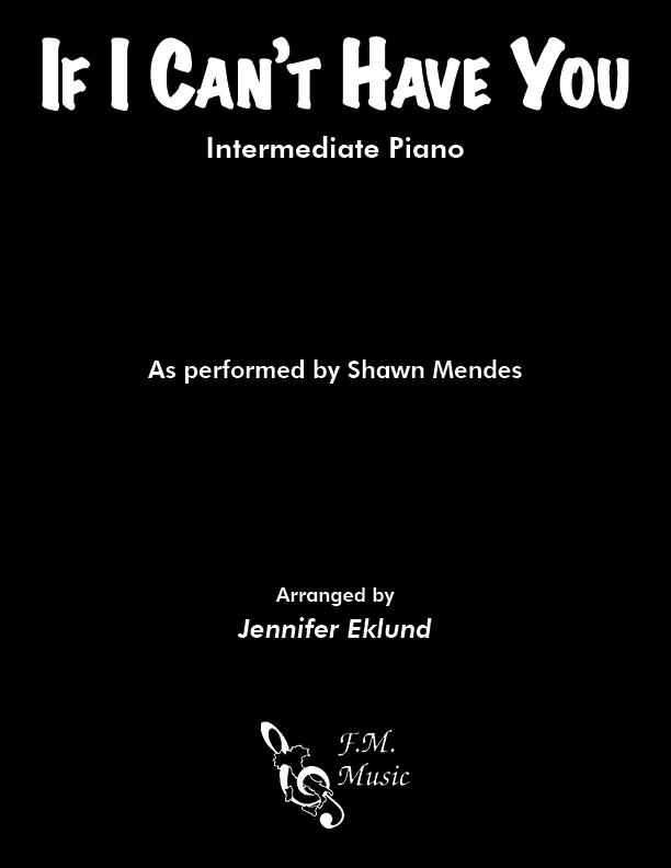 If I Can't Have You (Intermediate Piano)