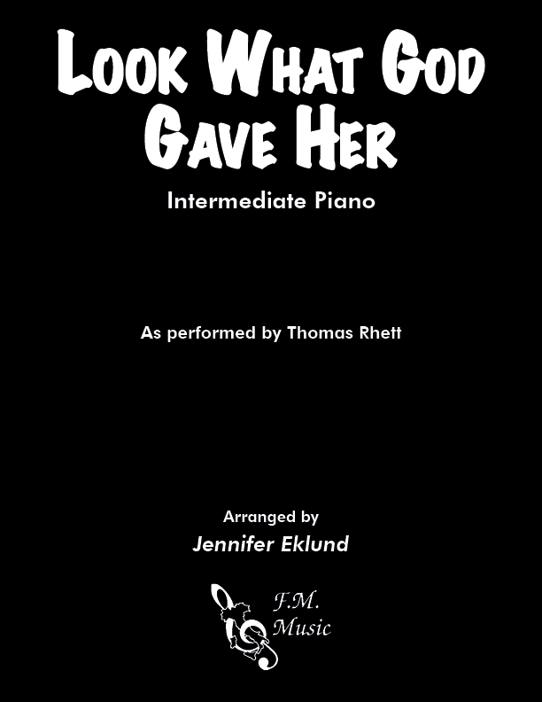 Look What God Gave Her (Intermediate Piano)