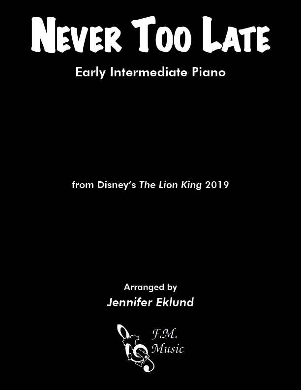 "Never Too Late from ""The Lion King 2019"" (Early Intermediate Piano)"